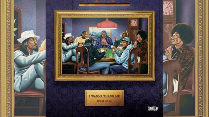 """I wanna thank me"", το νέο άλμπουμ του Snoop Dogg. Πηγή: https://thehiphopswap.com/snoop-dogg-i-wanna-thank-me-ft-marknoxx"