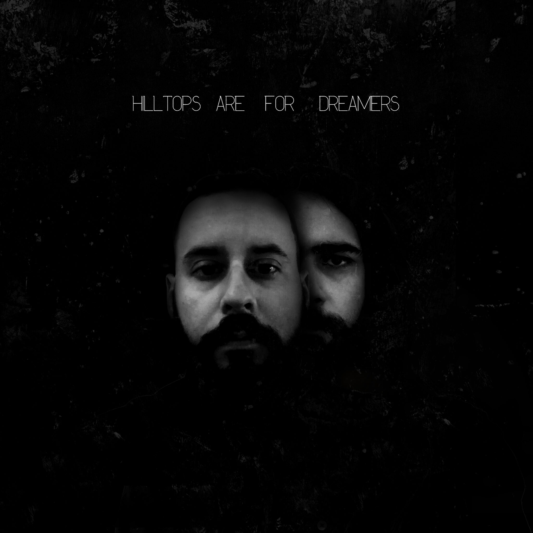 Hilltops Are For Dreamers